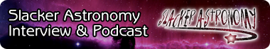 Slacker Astronomy Interview & Podcast